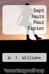 Sept Jours Pour Expier by W. J. Williams - ISBN 9782070421015