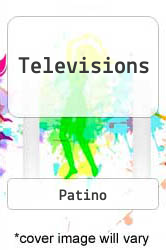 Televisions A digital copy of  Televisions  by Patino. Download is immediately available upon purchase!