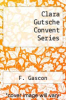 cover of Clara Gutsche Convent Series