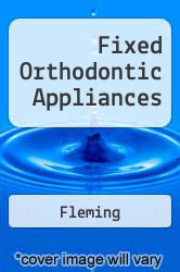 Fixed Orthodontic Appliances A digital copy of  Fixed Orthodontic Appliances  by Fleming. Download is immediately available upon purchase!