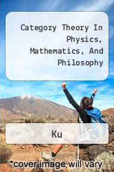 Category Theory In Physics, Mathematics, And Philosophy A digital copy of  Category Theory In Physics, Mathematics, And Philosophy  by Ku. Download is immediately available upon purchase!
