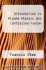 cover of Introduction to Plasma Physics and Controlled Fusion (3rd edition)