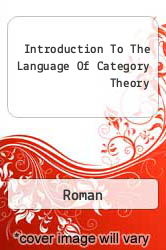 Introduction To The Language Of Category Theory A digital copy of  Introduction To The Language Of Category Theory  by Roman. Download is immediately available upon purchase!