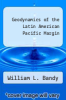 cover of Geodynamics of the Latin American Pacific Margin