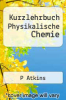 cover of Kurzlehrbuch Physikalische Chemie