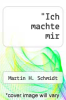 "cover of ""Ich machte mir (1st edition)"