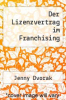 cover of Der Lizenzvertrag im Franchising (1st edition)