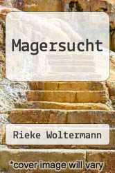 Magersucht by Rieke Woltermann - ISBN 9783639371369
