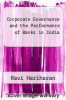 cover of Corporate Governance and the Performance of Banks in India