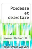 cover of Prodesse et delectare