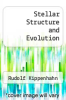 cover of Stellar Structure and Evolution (2nd edition)