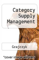 Category Supply Management A digital copy of  Category Supply Management  by Grajczyk. Download is immediately available upon purchase!