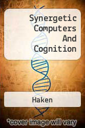 Synergetic Computers And Cognition A digital copy of  Synergetic Computers And Cognition  by Haken. Download is immediately available upon purchase!