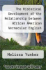 cover of The Historical Development of the Relationship between African American Vernacular English and White Vernaculars