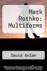 cover of Mark Rothko: Multiforms