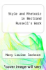 cover of Style and Rhetoric in Bertrand Russell`s Work
