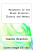 cover of Monuments of the Black Atlantic: Slavery and Memory