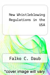 New Whistleblowing Regulations in the USA by Falko C. Daub - ISBN 9783836407304
