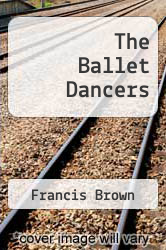 The Ballet Dancers by Francis Brown - ISBN 9783842374645