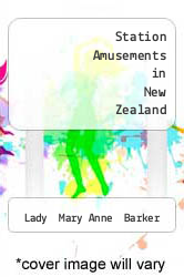 Station Amusements in New Zealand by Lady  Mary Anne  Barker - ISBN 9783842460492