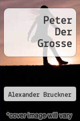 Peter Der Grosse by Alexander Bruckner - ISBN 9783846035993