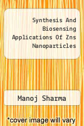 Synthesis And Biosensing Applications Of Zns Nanoparticles by Manoj Sharma - ISBN 9783848404872