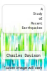 cover of A Study of Recent Earthquakes