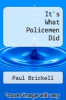 cover of It`s What Policemen Did