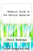 cover of Hobbyist Guide to the Natural Aquarium