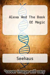 Alexa And The Book Of Magic A digital copy of  Alexa And The Book Of Magic  by Seehaus. Download is immediately available upon purchase!