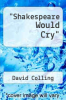 "cover of ""Shakespeare Would Cry"""
