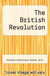 The British Revolution by Richard Athelstone Parker Hill - ISBN 9785518470620