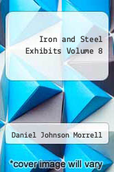 Cover of Iron and Steel Exhibits Volume 8  (ISBN 978-5518492868)