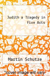 Cover of Judith a Tragedy in Five Acts  (ISBN 978-5518549289)