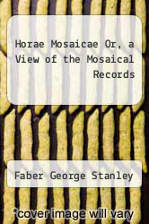 Cover of Horae Mosaicae Or, a View of the Mosaical Records  (ISBN 978-5518551565)