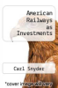 cover of American Railways as Investments
