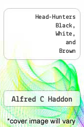 Head-Hunters Black, White, and Brown by Alfred C Haddon - ISBN 9785518586604