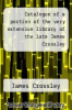 cover of Catalogue of a portion of the very extensive library of the late James Crossley