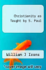 cover of Christianity as Taught by S. Paul