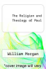 cover of The Religion and Theology of Paul