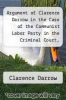 cover of Argument of Clarence Darrow in the Case of the Communist Labor Party in the Criminal Court, Chicago
