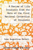 cover of A Review of Life Insurance from the Date of the First National Convention of Insurance Officials