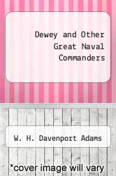 Cover of Dewey and Other Great Naval Commanders  (ISBN 978-5518675551)