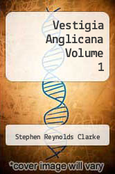 Cover of Vestigia Anglicana Volume 1  (ISBN 978-5518676879)