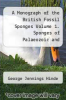 cover of A Monograph of the British Fossil Sponges Volume 1. Sponges of Palaeozoic and Jurassic Strata