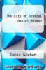 cover of The Life of General Daniel Morgan