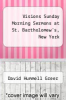 cover of Visions Sunday Morning Sermons at St. Bartholomew`s, New York