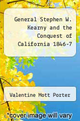 Cover of General Stephen W. Kearny and the Conquest of California 1846-7  (ISBN 978-5518719958)