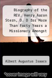 Cover of Biography of the REV. Henry Aaron Stern, D. D for More Than Forty Years a Missionary Amongst the Jews  (ISBN 978-5518736115)
