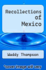 cover of Recollections of Mexico